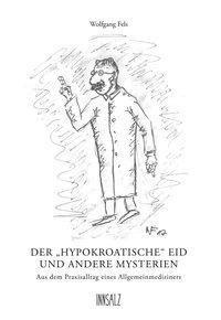 Der hypokroatische Eid und andere Mysterien, Wolfgang Fels