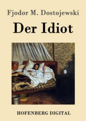 Der Idiot, Fjodor M. Dostojewski