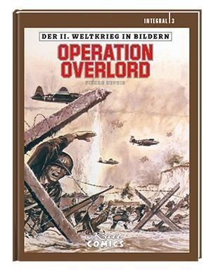 Der II. Weltkrieg in Bildern - Integral - Operation Overlord - Pierre Dupuis |