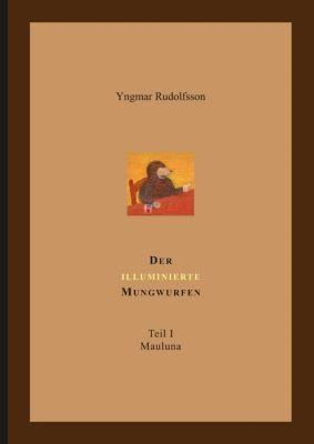 Der illuminierte Mungwurfen - Yngmar Rudolfsson  