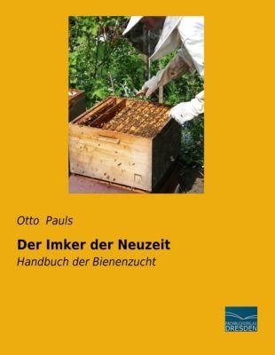 Der Imker der Neuzeit - Otto Pauls |