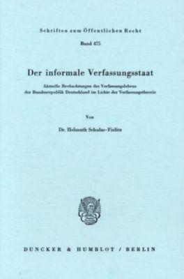 Der informale Verfassungsstaat., Helmuth Schulze-Fielitz