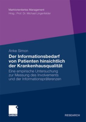 Der Informationsbedarf von Patienten hinsichtlich der Krankenhausqualität, Anke Simon