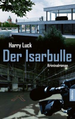 Der Isarbulle, Harry Luck