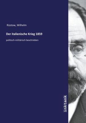 Der italienische Krieg 1859 - Wilhelm Rüstow |