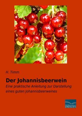 Der Johannisbeerwein - H. Timm |