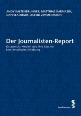 Der Journalisten-Report, Andy Kaltenbrunner, Matthias Karmasin, Daniela Kraus, Astrid Zimmermann