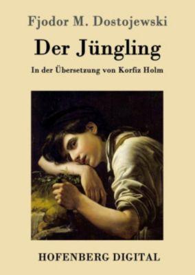 Der Jüngling, Fjodor M. Dostojewski
