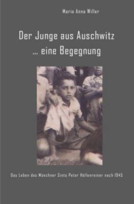 Der Junge aus Auschwitz ... eine Begegnung. - Maria Anna Willer  