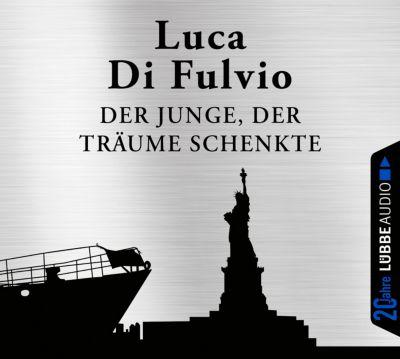 Der Junge, der Träume schenkte, 6 Audio-CDs, Luca Di Fulvio