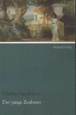 Der junge Zauberer - Charles Baudelaire pdf epub