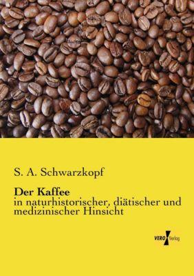 Der Kaffee - S. A. Schwarzkopf pdf epub