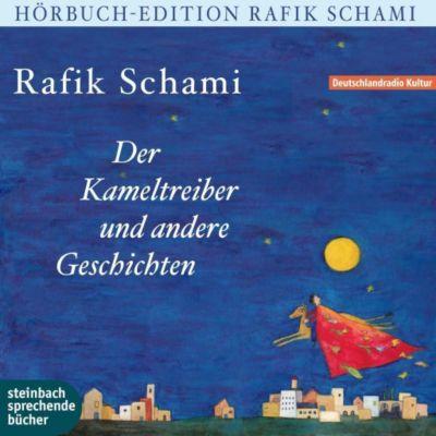 Der Kameltreiber von Heidelberg und andere Geschichten, Audio-CD, Rafik Schami