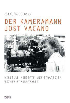Der Kameramann Jost Vacano - Bernd Giesemann |