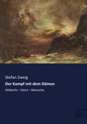 Der Kampf mit dem Dämon, Stefan Zweig