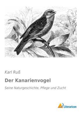 Der Kanarienvogel - Karl Ruß |