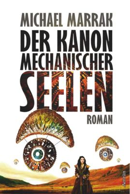 Der Kanon mechanischer Seelen - Michael Marrak |