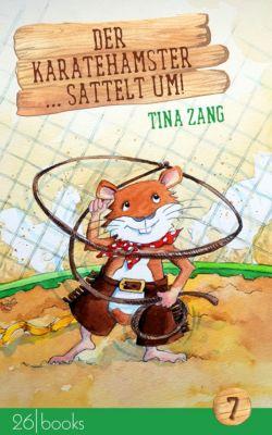 Der Karatehamster: Der Karatehamster sattelt um, Tina Zang