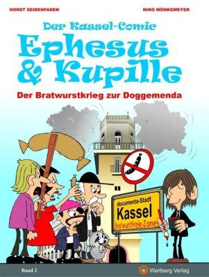 Der Kassel-Comic: Ephesus & Kupille - Der Bratwurstkrieg zur Doggemenda, Horst Seidenfaden