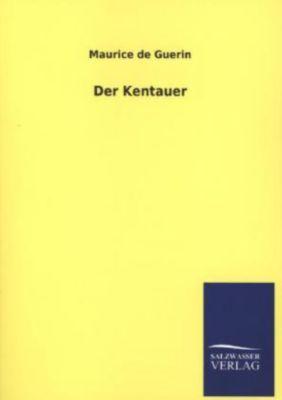 Der Kentauer - Maurice de Guerin |