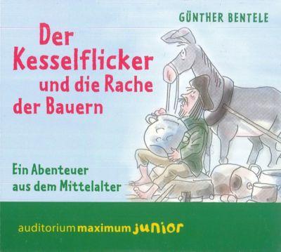 Der Kesselflicker und die Rache der Bauern, 2 Audio-CDs, Günther Bentele