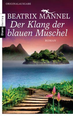 Der Klang der blauen Muschel, Beatrix Mannel