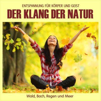 Der Klang der Natur - Wald Bach Regen und Meer, Naturklänge für Körper und Geist, Electric Air Project