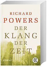 Der Klang der Zeit, Richard Powers