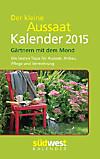 Der kleine Aussaatkalender 2015 Taschenkalender