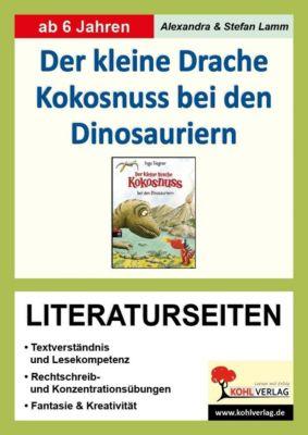 Der kleine Drache Kokosnuss: Der kleine Drache Kokosnuss bei den Dinosauriern - Literaturseiten, Stefan Lamm, Alexandra Lamm
