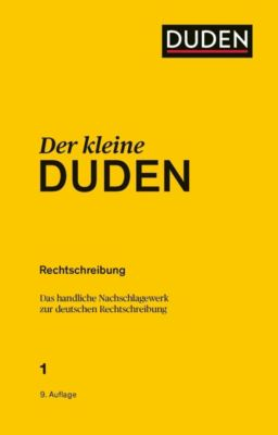 Der kleine Duden - Rechtschreibung - Dudenredaktion |