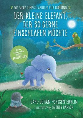 Der kleine Elefant, der so gerne einschlafen möchte - Carl-Johan Forssén Ehrlin pdf epub