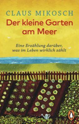 Der kleine Garten am Meer - Claus Mikosch  