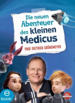 Der kleine Medicus: Die neuen Abenteuer des kleinen Medicus, Dietrich Grönemeyer
