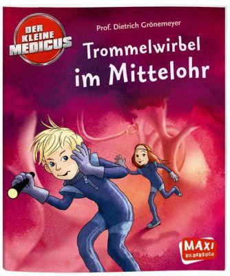 Der kleine Medicus - Trommelwirbel im Mittelohr, Dietrich H. W. Grönemeyer