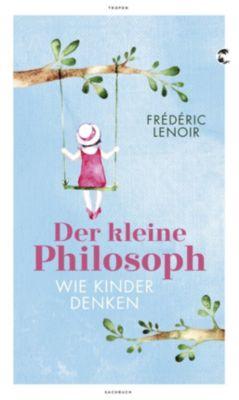 Der kleine Philosoph - Frédéric Lenoir |