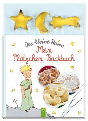 Der Kleine Prinz - Mein Plätzchen-Backbuch