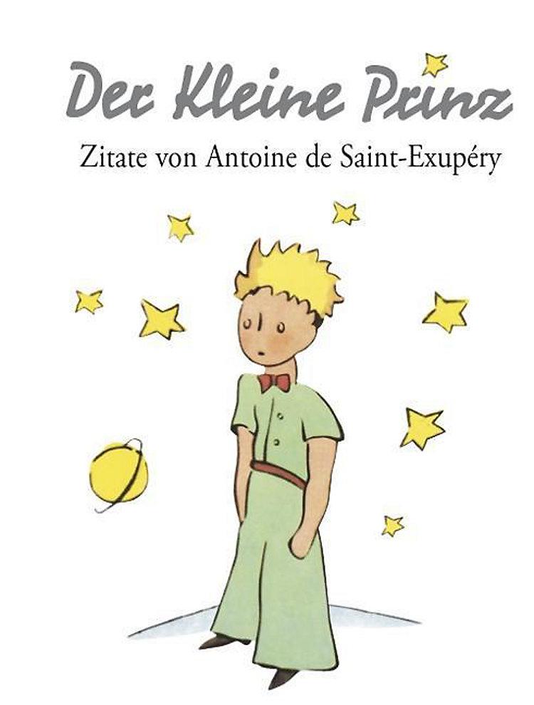 Der Kleine Prinz Zitate Von Antoine De Saint Exupéry
