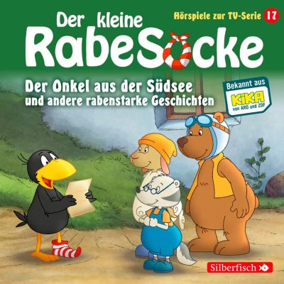 Der kleine Rabe Socke - Hörspiele zur TV Serie: Der Onkel aus der Südsee, Der große Streichewettbewerb, Rollentausch, Der Schatzkistentag