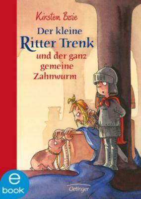 Der kleine Ritter Trenk Band 5: Der kleine Ritter Trenk und der ganz gemeine Zahnwurm, Kirsten Boie