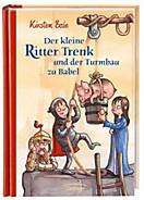Der kleine Ritter Trenk Band 6: Der kleine Ritter Trenk und der Turmbau zu Babel
