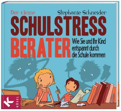 Der kleine Schulstress-Berater, Stephanie Schneider