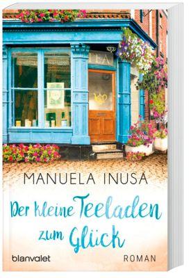 Der kleine Teeladen zum Glück - Manuela Inusa |