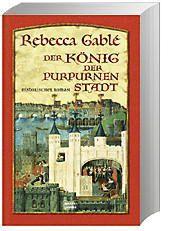 Der König der purpurnen Stadt, Rebecca Gablé