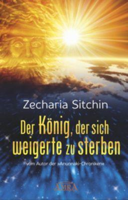 Der König, der sich weigerte zu sterben - Zecharia Sitchin |