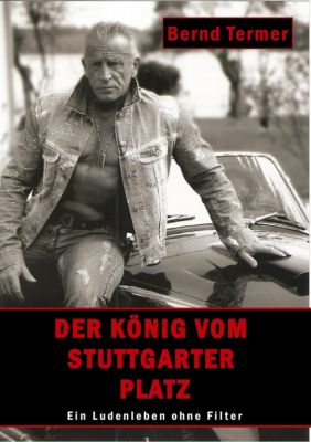 Der König vom Stuttgarter Platz - Bernd Termer  