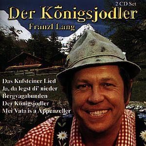 Der Königsjodler, Franzl Lang