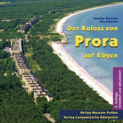 Der Koloss von Prora auf Rügen, Joachim Wernicke, Uwe Schwartz