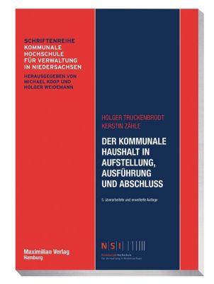 Der kommunale Haushalt in Aufstellung, Ausführung und Abschluss, Holger Truckenbrodt, Kerstin Zähle