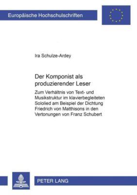 Der Komponist als produzierender Leser, Ira Schulze-Ardey